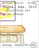 Sogna, Ama, Vivi: - Einrichten mit allen Sinnen