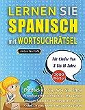 LERNEN SIE SPANISCH MIT WORTSUCHRÄTSEL FÜR KINDER VON 8 BIS 10 JAHRE - Entdecken Sie, Wie Sie Ihre Fremdsprachenkenntnisse Mit Einem Lustigen ... - Finden Sie 2000 Wörter Um Zuhause Zu Üb