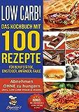 Low Carb! Das Kochbuch mit 100 Rezepte für Berufstätige, Einsteiger, Anfänger, Faule: Effektiv abnehmen OHNE Hunger das ketogene Rezeptbuch zu Paleo ... Vegetarisch Vegan (Charlie's Kitchen, Band 3)