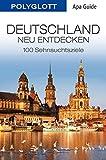 POLYGLOTT Apa Guide Deutschland neu entdecken: Polyglott APA Guide