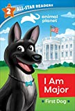 I Am Major, First Dog, Level 2 (Animal Planet All-star Readers)