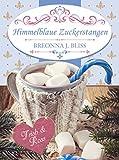 Himmelblaue Zuckerstangen: Küsse niemals einen Hinterwäldler zu Weihnachten (Lakewood Cupcake Storys 2)