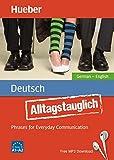 Alltagstauglich Deutsch: Phrases for Everyday Communication.German – English / Buch mit MP3-Download