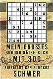 MEIN GROßES SUDOKU RÄTSELBUCH MIT 300 EINZIGARTIGEN SUDOKUS: Tolles Rätsel Spiel für Liebhaber von Sudokus inkl. Lösungen. Geschenkidee für Erwachsene ... sowie eine Denksport Beschäftigung suchen