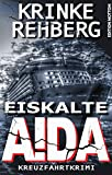 EISKALTE AIDA: Kreuzfahrt-Krimi (Frieda Olsen ermittelt)