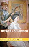 Le Retour de la petite bourgeoise (French Edition)