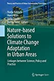 Nature-Based Solutions to Climate Change Adaptation in Urban Areas: Linkages between Science, Policy and Practice (Theory and Practice of Urban Sustainability Transitions) (English Edition)
