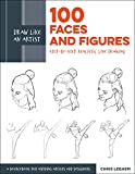Draw Like an Artist: 100 Faces and Figures: Step-by-Step Realistic Line Drawing *A Sketching Guide for Aspiring Artists and Designers* (English Edition)