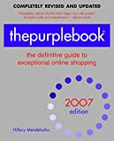 thepurplebook(R), 2007 edition: the definitive guide to exceptional online shopping (Purple Book: The Definitive Guide to Exceptional Online Shopping) (English Edition)