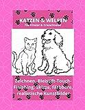 KATZEN UND WELPEN - Für Kinder und Erwachsene: Zeichnung, Bleistift-Touch- Finish, Skizze, färbbare, realistische Kunstbilder
