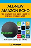 All-New Amazon Echo (4th Gen): The Complete User Guide: Learn to Use Your Echo Like A Pro - Includes Alexa Skills, Tips & Tricks (English Edition)