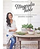 Magnolia Table: Gemeinsam Kochen und Essen mit Familie und Freunden