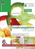 Ernährungslehre kompakt: Kompendium der Ernärungsehre für Studierende der Ernährungswissenschaft, Medizin, Naturwissenschaften und zur Ausbildung von ... und zur Ausbildung von Ernährungsfachk