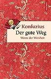 Der gute Weg. Worte der Weisheit (Geschenkbuch Weisheit, Band 21)