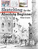 Sketching for the Absolute Beginner (Absolute Beginner Art) (English Edition)