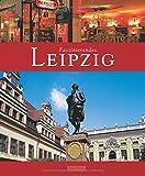 Faszinierendes LEIPZIG - Ein Bildband mit über 115 Bildern - FLECHSIG Verlag: Ein Bildband mit über 115 Bildern auf 96 Seiten (Faszination)