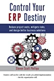 Control Your ERP Destiny: Reduce Project Costs, Mitigate Risks, and Design Better Business Solutions (English Edition)