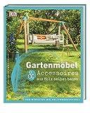Gartenmöbel & Accessoires aus Holz selbst bauen: Von Windlicht bis Hollywoodschauk