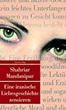 Eine iranische Liebesgeschichte zensieren: Roman (Unionsverlag Taschenbücher)