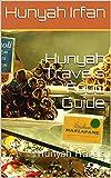 Hunyah Travels Food Guide : Hunyah Travels (English Edition)