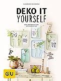 Deko it yourself. Das Wohnbuch für Selbermacher (mit Schnittbogen): Kreative Ideen für jede Jahreszeit (GU Kreativ Spezial)