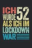 Ich wurde 52 als ich im Lockdown war: Lustiges Notizbuch A5 I gepunktet (Dotted) I Witziges Geschenk zum 52. Geburtstag für alle Geburtstagskinder die im Lockdown Geburtstag