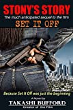 STONY'S STORY: Because SET IT OFF was just the beginning (English Edition)