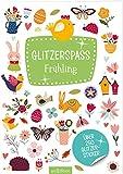 Glitzerspaß Frühling: Über 250 Glitzersticker | Stickerheft mit Glitzereffekt für Ostern und das Frühjahr - passend fürs Osternest (Metallic- und Glitzerspaß)