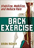 Back Exercise: Stabilize, Mobilize, and Reduce Pain (English Edition)