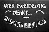 Wer zweideutig denkt hat mehr zu Lachen Tafel Blechschild Metallschild Schild gewölbt Metal Tin Sign 20 x 30 cm