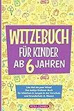 Das Witzebuch für Kinder ab 6 Jahren: Lies Mal ein paar Witze! Das lustige Erstleser-Buch für Mädchen & Jungen in der Vorschule und Grundschule (1. Klasse), witziges Geschenk zum Lesen lernen