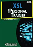 XSL: The Personal Trainer for XSLT, XPath and XSL-FO (English Edition)