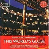 This World's Globe - Celebrating Shakespeare