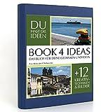 BOOK 4 IDEAS classic | Eine Reise durch Südamerika, Eintragbuch mit Bildern, Notizbuch, Bullet Journal mit Kreativitätstechniken und Bildern, DIN A5