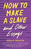 How to Make a Slave and Other Essays (21st Century Essays) (English Edition)