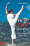 Fit in 7 x 7 Sekunden: Stretching für jeden Tag