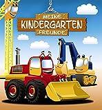 Meine Kindergarten-Freunde (Bagger): Freundebuch, Eintragbuch, Poesiealbum für Kinder ab 6 Jahre (Eintragbücher)