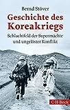 Geschichte des Koreakriegs: Schlachtfeld der Supermächte und ungelöster Konflik