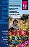 Australien Reisen und Jobben: Reisevorbereitung, Sabbatical, Versicherungen, Reisegepäck, Wwoofing, Tax file number, Backpackeralltag. ... vielen praxisnahen Tipps und Informationen