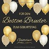 Für den Besten Bruder Zum Geburtstag Gästebuch: Edel Vintage Gästebuch Album - Geschenkidee Zum Eintragen und zum Ausfüllen von Glückwünschen - Geschenk als Erinnerung; Motiv: Schwarz Gold Luftb