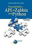 Consumindo a API do Zabbix com Python (Portuguese Edition)