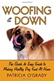 Woofing it Down - Guide to Making Healthy Dog Food At Home (English Edition)