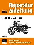 Yamaha XS 1100 ab 1979: Reprint der 7. Auflage 1985 (Reparaturanleitungen)
