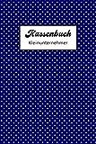 Kassenbuch Kleinunternehmer: Einfach - Kleingewerbe - Buchhaltung - Verein - Selbstständige -