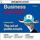Business Spotlight Audio - The art of polite emails. 3/2021: Business-Englisch lernen - Höfliche E-Mails