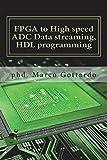 FPGA to High speed ADC Data streaming, HDL programming: Xilinx Zynq7000 family on Vivado IDE platform (FPGA and SoC programming, Band 1)