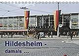 Hildesheim - damals (Tischkalender 2022 DIN A5 quer)