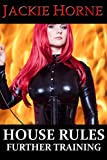 House Rules: Further Training (strapped on training by mature mistress) (English Edition)