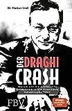 Der Draghi-Crash: Warum uns die entfesselte Geldpolitik in die finanzielle Katastrophe fü