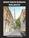 Reise nach Europa Malbuch: Malbuch für Erwachsene mit erstaunlichen Europäische Städte Zeichnungen, 25 professionelle Illustrationen für Stressabbau und Entspannung (Europa Malseiten, Band 1)